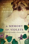 A Memory of Violets: A Novel of London's Flower Sellers - Hazel Gaynor