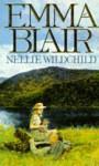 Nellie Wildchild - Emma Blair