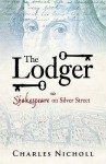 The Lodger: Shakespeare On Silver Street - Charles Nicholl