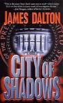 City of Shadows - James Grady, James Dalton