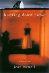Hunting Down Home - Jean McNeil