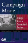Campaign Mode: Strategic Vision in Congressional Elections - Michael John Burton, Daniel M. Shea