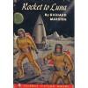 Rocket to Luna - Richard Marsten, Alex Schomburg, Cecile Matschat, Carl Carmer