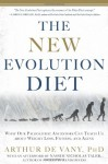 The New Evolution Diet: What Our Paleolithic Ancestors Can Teach Us about Weight Loss, Fitness, and Aging - Arthur De Vany, Nassim Nicholas Taleb
