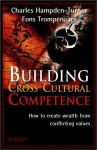 Building Cross Culture Competence - Charles Hampden-Turner, Fons Trompenaars, Hampden-Turner