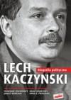Lech Kaczyński. Biografia polityczna - Sławomir Cenckiewicz, Adam Chmielnicki