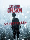 Silverpojken - Kristina Ohlsson