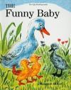 The Funny Baby - Margaret Hillert, Hans Christian Andersen, Hertha Depper