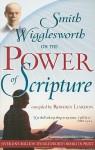 Smith Wigglesworth On The Power Of Scripture - Smith Wigglesworth, Roberts Liardon