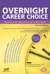 Overnight Career Choice: Discover Your Ideal Job in Just a Few Hours - Laurence Shatkin, Michael Farr