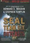 SEAL Team Six: Outcasts (Seal Team Six Outcasts #1) - Howard E. Wasdin, Stephen Templin