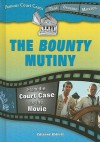 The Bounty Mutiny: From the Court Case to the Movie - Edward Willett
