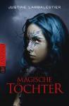 Magische Töchter - Justine Larbalestier, Kattrin Stier