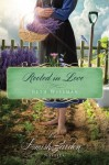 Rooted in Love: An Amish Garden Novella - Beth Wiseman