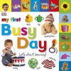 My First Busy Day: Let's Start Learning! - Sarah Davis