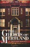 The Ghosts of Mertland: 3 (The Angel Hill stories) - C. Dennis Moore