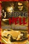 Catching Hell - Greg F. Gifune