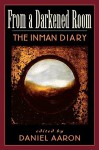 From a Darkened Room: The Inman Diary - Daniel Aaron