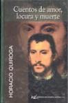 Cuentos de amor, locura y muerte - Horacio Quiroga