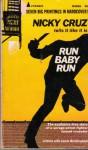 Run Baby Run-Nicky Cruz tell it like it is - Nicky Cruz, Jamie buckingham