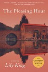 The Pleasing Hour - Lily King