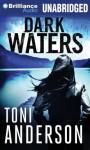 Dark Waters - Toni Anderson, Emily Beresford