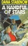 A Handful Of Stars (Star Svensdotter, # 2) - Dana Stabenow