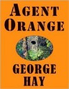 Agent Orange - George Hay