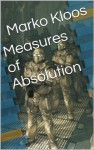 Measures of Absolution (Frontlines) - Marko Kloos, Bahni Turpin