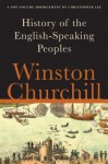 A History of the English-Speaking Peoples - Winston Churchill, Christopher Lee