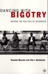Dancing With Bigotry: Beyond the Politics of Tolerance - Donaldo Macedo, Lilia I. Bartolome