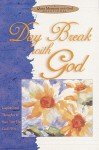 Daybreak with God: Inspirational Thoughts to Start Your Day God's Way (Quiet Moments with God Devotional) - Richard Exley