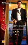Tame Me (Men of Steele, #3) - Caroline Cross