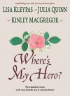Where's My Hero? (Includes Brotherhood/MacAllister 5) (Wheeler Romance) - Lisa Kleypas