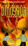 Ray Bradbury Presents: Dinosaur Conquest : A Novel (Ray Bradbury's Dinosaur) - Stephen Leigh, Cortney Skinner