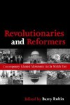 Revolutionaries and Reformers: Contemporary Islamist Movements in the Middle East - Barry Rubin