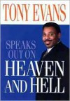 Tony Evans Speaks Out On Heaven And Hell - Tony Evans