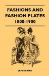 Fashions and Fashion Plates 1800-1900 - James Laver