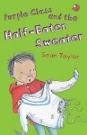 Purple Class And The Half Eaten Sweater - Sean Taylor, Helen Bate