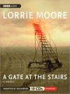 A Gate at the Stairs (MP3 Book) - Lorrie Moore