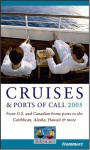 Frommer's Cruises & Ports of Call 2005: From U.S. and Canadian Home Ports to the Caribbean, Alaska, Hawaii & More - Heidi Sarna