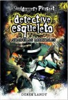 Ataduras mortales (Detective Esqueleto, #5) - Derek Landy