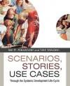 Scenarios, Stories, Use Cases: Through the Systems Development Life-Cycle - David Alexander, Ian F. Alexander