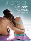 Unbroken - Melody Grace, Elizabeth Hart