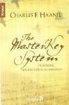 The Master Key System24 Schritte, Um Das Leben Zu Meistern - Charles F. Haanel, Wulfing von Rohr