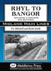 Rhyl to Bangor: Including Llandudno and Bethesda - Vic Mitchell