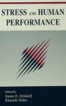 Stress and Human Performance - James E Driskell, Eduardo Salas