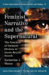 Feminist Narrative and the Supernatural: The Function of Fantastic Devices in Seven Recent Novels - Katherine J. Weese, Donald E. Palumbo, C.W. Sullivan III