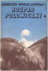 Rozpad połowiczny - Edmund Wnuk-Lipiński