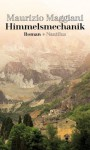 Himmelsmechanik (German Edition) - Maurizio Maggiani, Andreas Löhrer